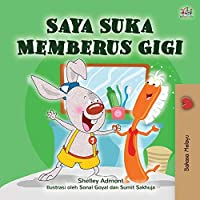 I Love to Brush My Teeth (Malay Children's Book) (Malay Bedtime Collection)