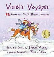 Violet's Voyages: Switzerland: The St. Bernard Adventure