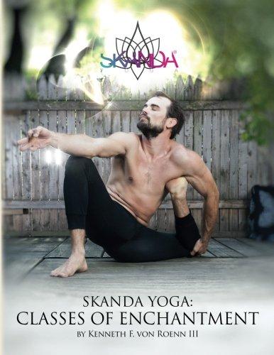 Skanda Yoga: Classes of Enchantment