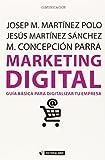 Marketing digital. Guía básica para digitalizar tu empresa: 361 (Manuales)