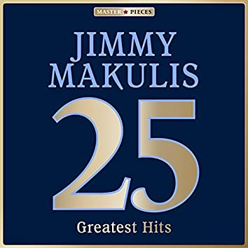 Masterpieces Presents Jimmy Makulis: 25 Greatest Hits