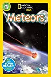 Image: National Geographic Readers: Meteors | Paperback – Illustrated: 32 pages | by Melissa Stewart (Author). Publisher: National Geographic Children's Books; Illustrated edition (January 6, 2015)