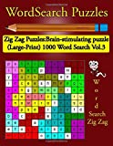 Word Search Puzzles: :Zig Zag Puzzles :Brain-stimulating puzzle (Large-Print) 1000 Word Search Vol.3