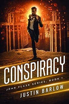 Conspiracy (John Flask Book 1) by [Justin Barlow]
