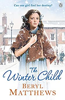 The Winter Child (The Webster Family Trilogy) by [Beryl Matthews]