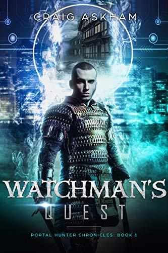 Watchman's Quest: Portal Hunter Chronicles Book 1