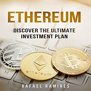 Ethereum: Discover the Ultimate Investment Plan                   By:                                                                                                                                 Rafael Ramirez                               Narrated by:                                                                                                                                 Michael Goldsmith                      Length: 1 hr and 5 mins     26 ratings     Overall 5.0