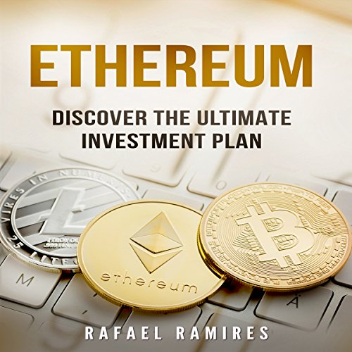 Ethereum: Discover the Ultimate Investment Plan audiobook cover art