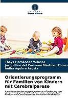 Orientierungsprogramm fuer Familien von Kindern mit Cerebralparese