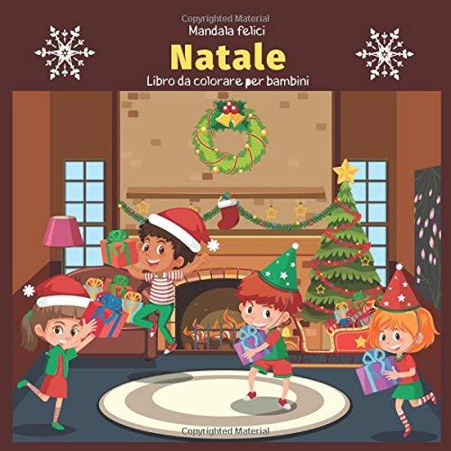Natale - Libro da colorare per bambini - Mandala felici (Buone vacanze di Natale!, Band 1)
