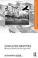 Conflicted Identities: Housing and the Politics of Cultural Representation (Routledge Research in Architecture)