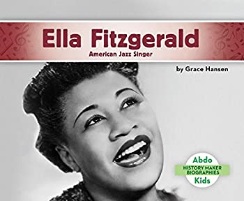 Ella Fitzgerald: American Jazz Singer - Book  of the History Maker Biographies