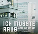 Ich musste raus - Wege aus der DDR: Audiobuch mit Musik