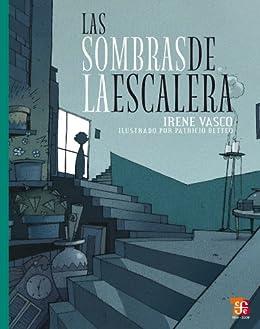 Las sombras de la escalera (A la Orilla del Viento/At the edge of the Wind) eBook: Vasco, Irene, Betteo, Patricio: Amazon.es: Tienda Kindle