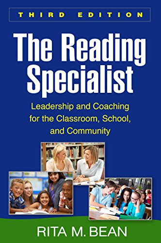 The Reading Specialist Third Edition Leadership And Coaching For The Classroom School And Community