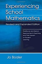 Experiencing School Mathematics: Traditional and Reform Approaches To Teaching and Their Impact on Student Learning, Revised and Expanded Edition (Studies in Mathematical Thinking and Learning Series)
