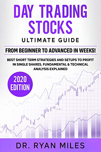 Day Trading Stocks Ultimate Guide: From Beginner to Advanced in weeks! Best Short term Strategies and Setups to Profit in Single Shares. Fundamental & Technical Analysis Explained (English Edition)