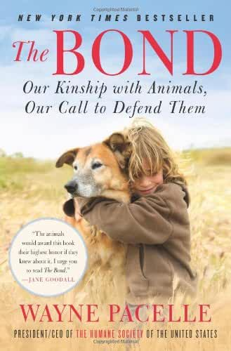 [The Bond: Our Kinship with Animals, Our Call to Defend Them] [By: Pacelle, Wayne] [April, 2012]