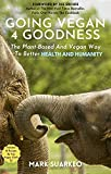 Going Vegan 4 Goodness: The Plant-Based And Vegan Way To Better Health And Humanity (English Edition)