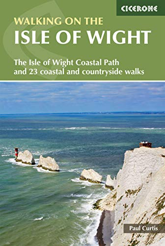 Walking on the Isle of Wight: 24 coastal and countryside walks and the Isle of Wight Coastal Path (British Walking)