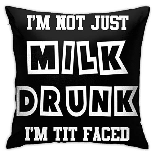 I'm Not Just Milk Drunk, en Tit Faced funda de sofá funda de asiento Pl ̈1schstoff 45 x 45 cm productos principales cómodo y suave F ̈1r salón