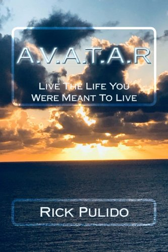 A.V.A.T.A.R: Live The Life You Were Meant To Live