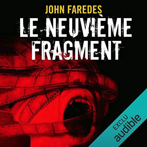 Le neuvième fragment                   De :                                                                                                                                 John Faredes                               Lu par :                                                                                                                                 Milan Morotti                      Durée : 11 h et 54 min     Pas de notations     Global 0,0