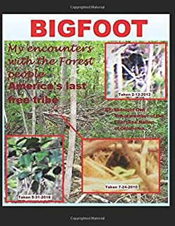 BIGFOOT-My Encounters with the Forest People-America's Last Free Tribe (1)