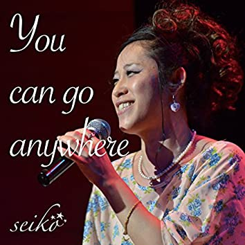 You Can Go Anywhere - EP