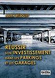 Réussir son investissement dans les parkings et garages