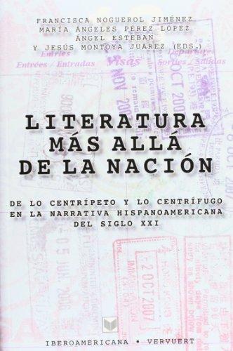 Literatura más allá de la nación: de lo centrípeto y lo centrífugo en la narrativa hispanoamericana del siglo XXI