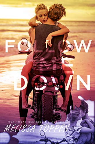 Follow Me Down by [Melissa Toppen]