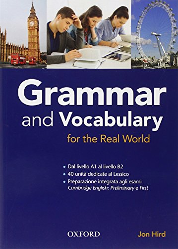 Grammar & vocabulary for real world. Student book. Without key. Per le Scuole superiori