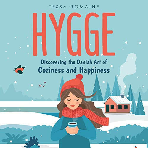 Hygge: Discovering the Danish Art of Coziness and Happiness cover art
