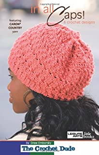 In All Caps!-6 Stylish Crocheted Headgear Designs from The Crochet Dude
