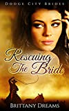 Rescuing The Bride: Dodge City Brides (English Edition)