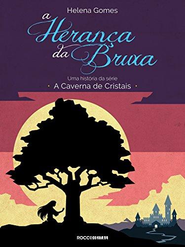 A herança da bruxa (A Caverna de Cristais)