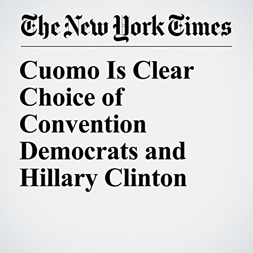 Cuomo Is Clear Choice of Convention Democrats and Hillary Clinton copertina