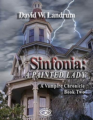 Sinfonia: A Painted Lady: A Vampire Chronicle, Book 2 (English Edition)