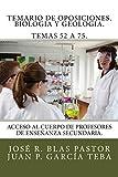 Temario de oposiciones. Biologia y Geologia. Temas 52 a 75.: Acceso al cuerpo de profesores de enseñanza secundaria. - 9781507601501