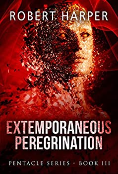 Extemporaneous Peregrination   Book Three of the Pentacle Series