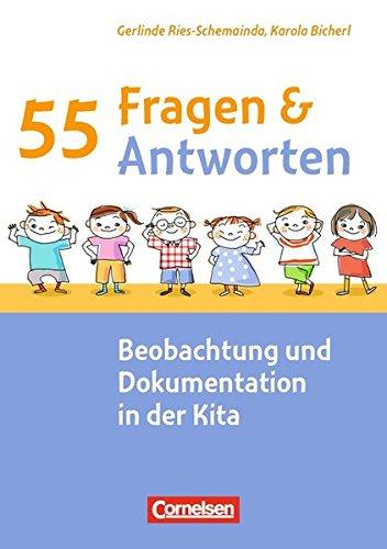 55 Fragen & 55 Antworten: Beobachtung und Dokumentation in der Kita