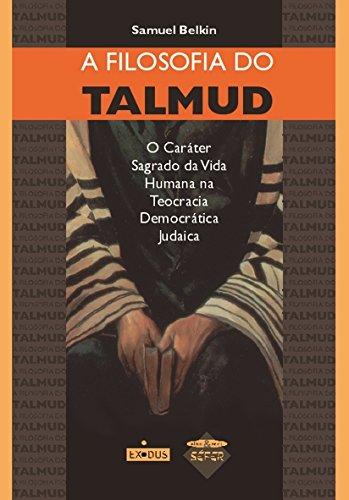 A filosofia do Talmud: o caráter sagrado da vida humana na teocracia democrática judaica
