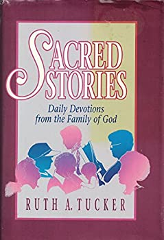 Sacred Stories: Daily Devotions from the Family of God 031051620X Book Cover