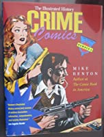 Crime Comics: The Illustrated History 0878338144 Book Cover