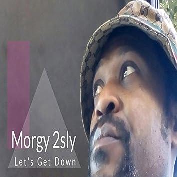 Let's Get Down (feat. Mantivee)