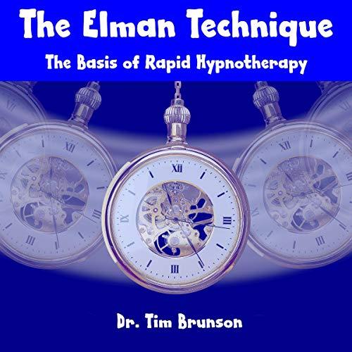 Page de couverture de The Elman Technique: The Basis of Rapid Hypnotherapy