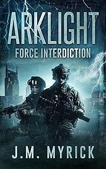 Arklight: Force Interdiction by [J.M. Myrick]