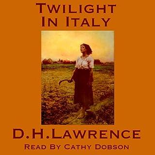 Twilight in Italy                   De :                                                                                                                                 D. H. Lawrence                               Lu par :                                                                                                                                 Cathy Dobson                      Durée : 6 h et 42 min     Pas de notations     Global 0,0