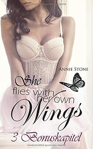 She flies ... - Die Bonuskapitel: Erotischer Liebesroman (She flies with her own wings, Band 5)